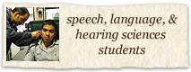 Speech, Language, and Hearing Sciences Students